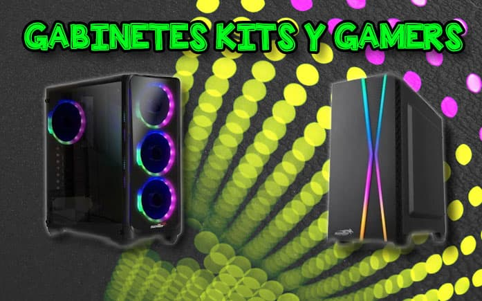 GABINETES KITS Y GAMERS